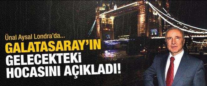 Aysal Galatasaray'ın gelecekteki hocasını açıkladı