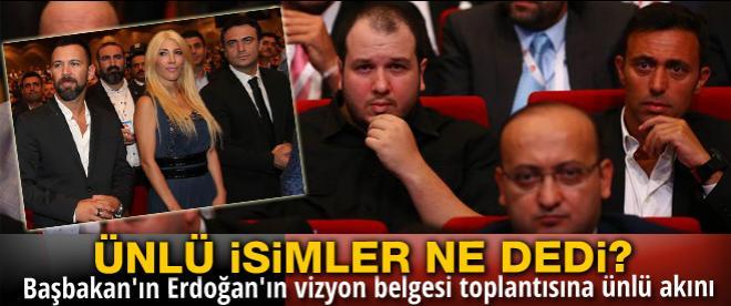 Başbakan'ın Erdoğan'ın vizyon belgesi toplantısına ünlü akını
