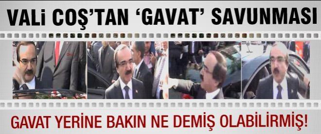 """Vali Coş'tan """"Gavat"""" savunması"""