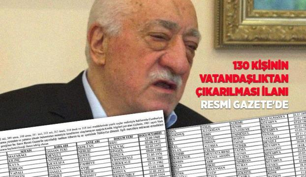 Fetullah Gülen ile birlikte 130 kişinin vatandaşlıktan çıkarılma süreci başladı