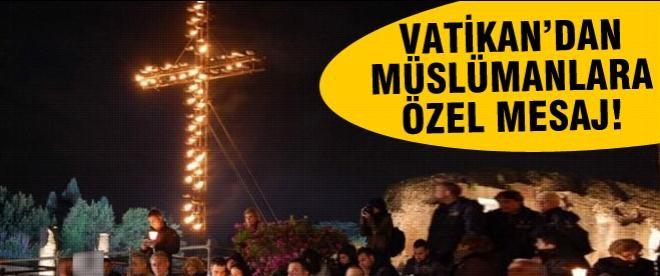 Vatikan'dan Müslümanlara özel mesaj!