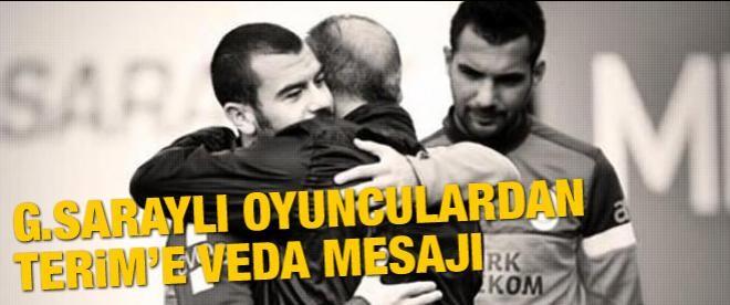 Galatasaraylı oyuncuların Terim'e veda mesajları