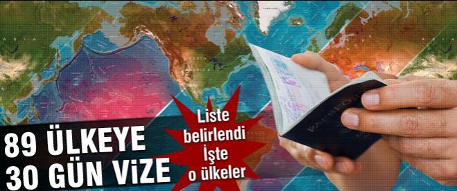 89 ülkeye 30 gün vize
