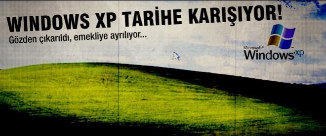 Windows XP tarihe karışıyor!