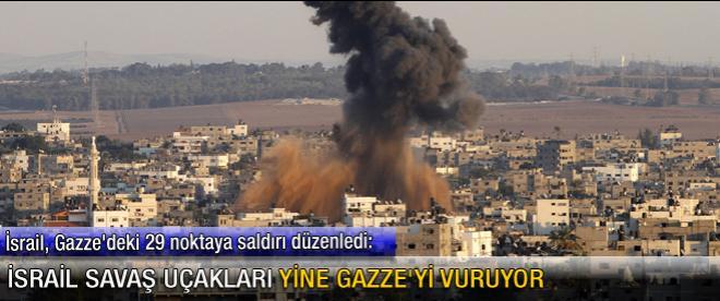 İsrail savaş uçakları yine Gazze'yi vuruyor