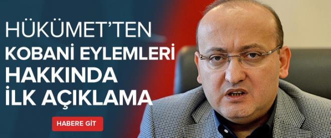 Hükümet'ten Kobani eylemleri ile ilgili ilk açıklama