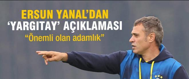 Yargıtay'ın kararına Yanal'dan açıklama