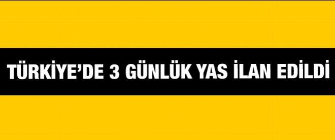 Türkiye'de yas ilan edildi