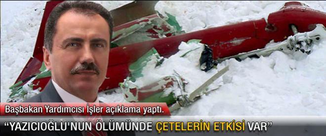 Yazıcıoğlu'nun ölümünde çetelerin etkisi var