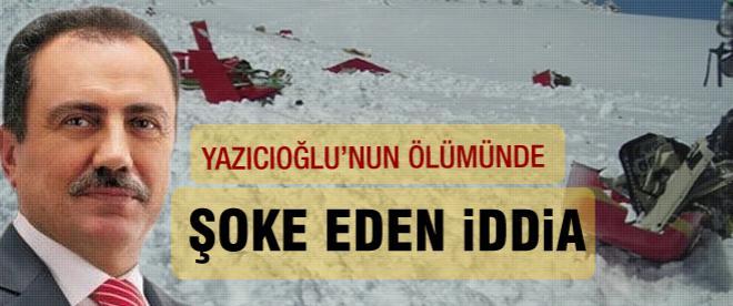 Yazıcıoğlu'nun ölümünde şoke eden iddia
