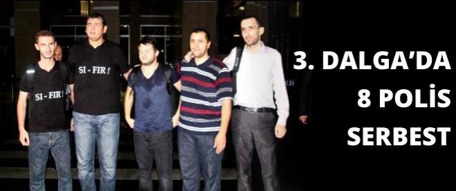 3. Dalga operasyonunda 8 polis serbest