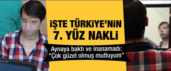 İşte Türkiye'nin 7. yüz nakli