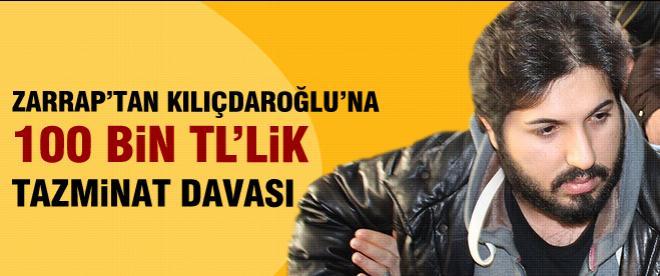 Zarrab Kılıçdaroğlu'na dava açtı