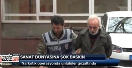 Narkotik operasyonda ünlülüler gözaltında